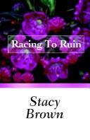 Racing To Ruin