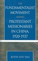 Download The Fundamentalist Movement among Protestant Missionaries in China,  1920-1937