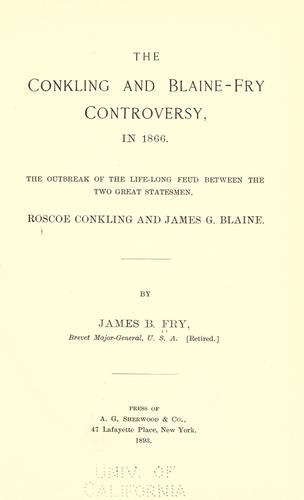 The Conkling and Blaine-Fry controversy, in 1866.