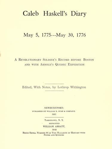 Caleb Haskell's diary. May 5, 1775-May 30, 1776