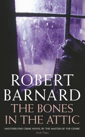The bones in the attic by Robert Barnard