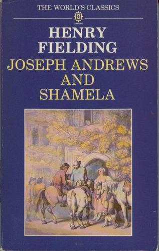 The history of the adventures of Joseph Andrews and of his friend Mr. Abraham Adams ; and, An apology for the life of Mrs. Shamela Andrews