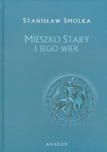 Mieszko Stary i jego wiek.