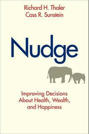 Nudge: Improving Decisions About Health, Wealth, and Happiness [Hardcover]