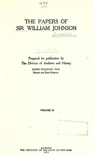 The papers of Sir William Johnson.