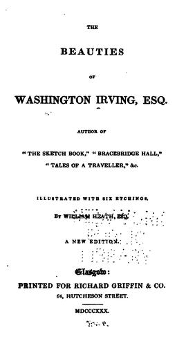 The beauties of Washington Irving, Esq. …