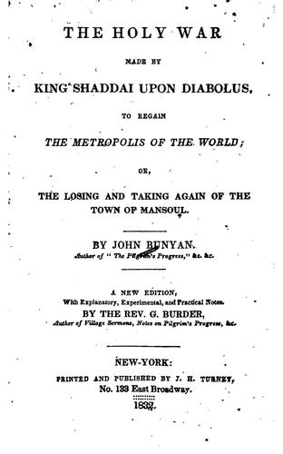 The holy war made by King Shaddai upon Diabolus, to regain the metropolis of the world