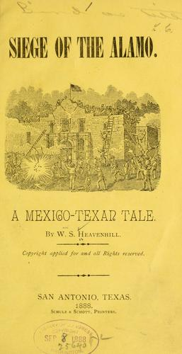Siege of the Alamo by William S. Heavenhill