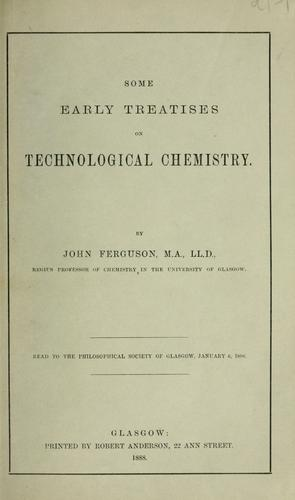 Download Some early treatises on technological chemistry.