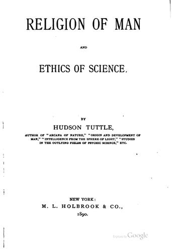 Religion of man and ethics of science.