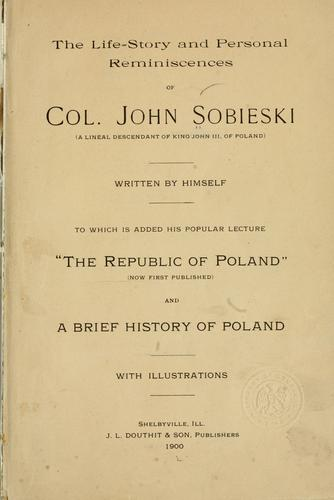 Download The life-story and personal reminiscences of Col. John Sobieski