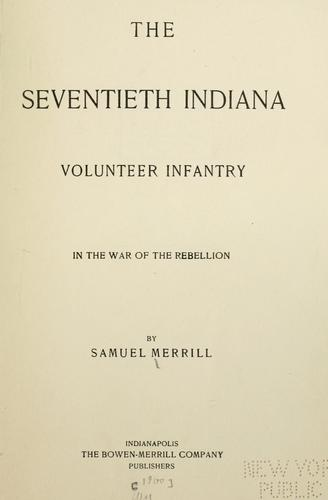 Download The Seventieth Indiana volunteer infantry in the war of the rebellion