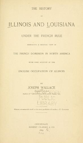 Download The history of Illinois and Louisiana under the French rule