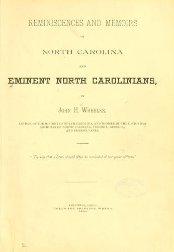 Reminiscences and memoirs of North Carolina and eminent North Carolinians.