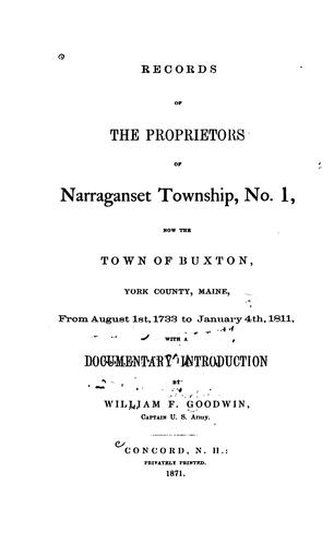 Records of the proprietors of Narraganset township, no. 1 by Buxton (Me.). Proprietors.