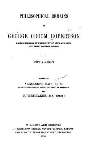 Philosophical remains of George Croom Robertson