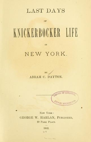 Last days of Knickerbocker life in New York.