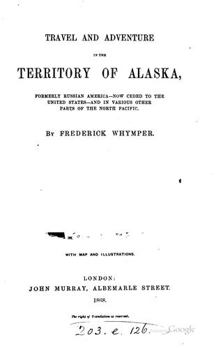 Travel and adventure in the territory of Alaska