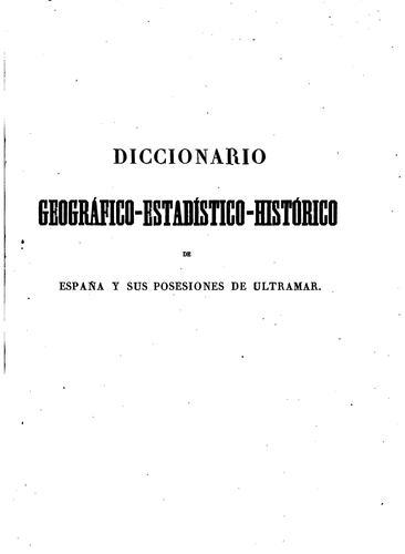 Download Diccionario geográfico-estadístico-histórico de España y sus posesiones de ultramar.