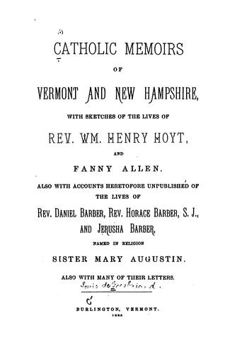 Catholic memoirs of Vermont and New Hampshire by De Goesbriand, L. (Louis)