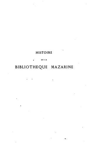 Histoire de la Bibliothèque Mazarine depuis sa fondation jusqu'à nos jours