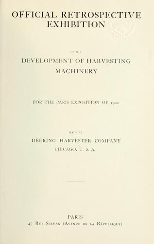 Download Official retrospective exhibition of the development of harvesting machinery for the Paris exposition of 1900