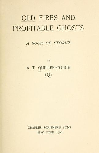 Old fires and profitable ghosts.
