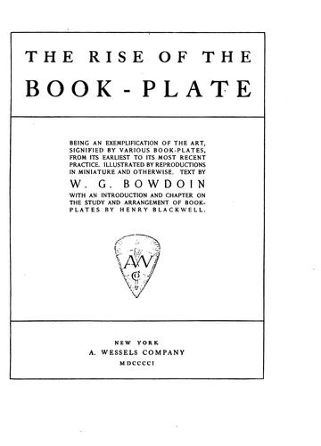 The rise of the book-plate by W. G. Bowdoin