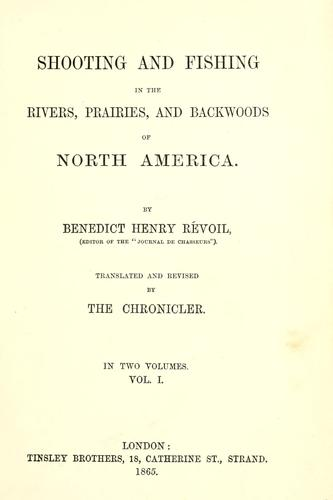 Download Shooting and fishing in the rivers, prairies, and backwoods of North America.