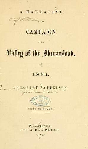 A narrative of the campaign in the valley of the Shenandoah, in 1861.