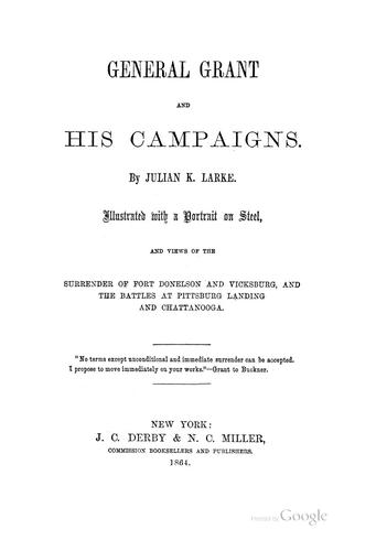 Download General Grant and his campaigns.