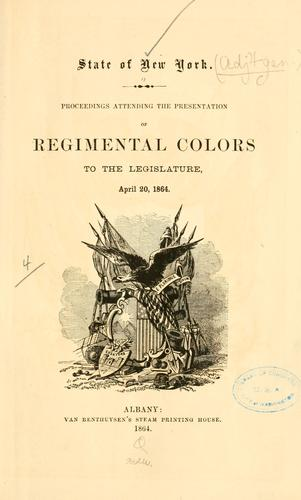 Proceedings attending the presentation of regimental colors to the Legislature, April 20, 1864.