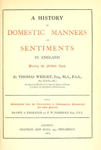 Download A history of domestic manners and sentiments in England during the middle ages.
