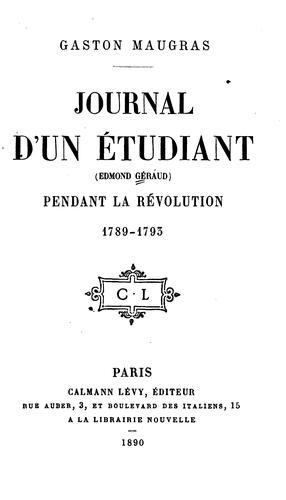 Journal d'un étudiant (Edmond Géraud) pendant la révolution, 1789-1793.