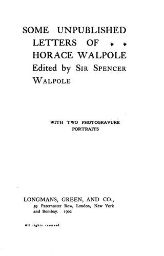 Some unpublished letters of Horace Walpole by Horace Walpole