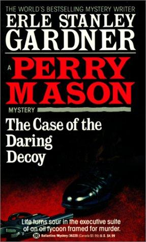 Case of the Daring Decoy by Erle Stanley Gardner