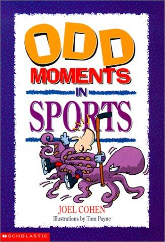 Odd Moments in Sports by Joel Cohen