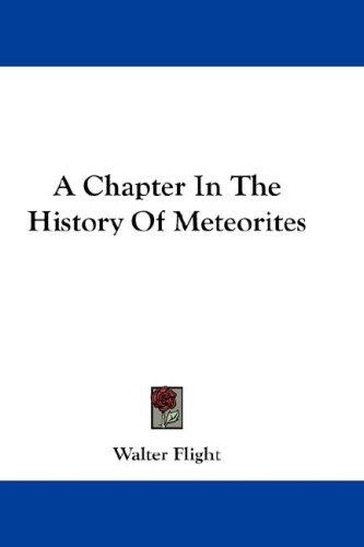 Download A Chapter In The History Of Meteorites
