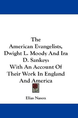 Download The American Evangelists, Dwight L. Moody And Ira D. Sankey