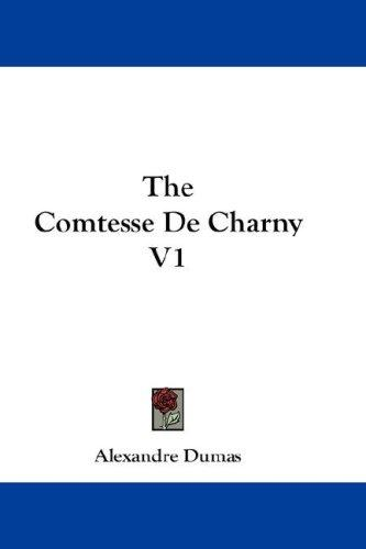 The Comtesse De Charny V1 by E. L. James