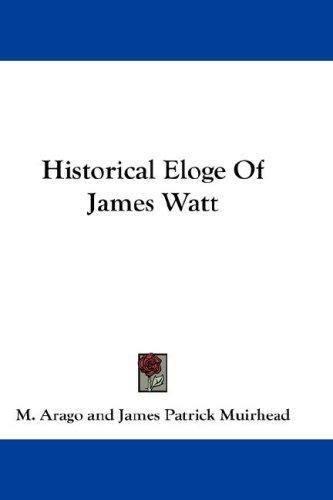 Download Historical Eloge Of James Watt