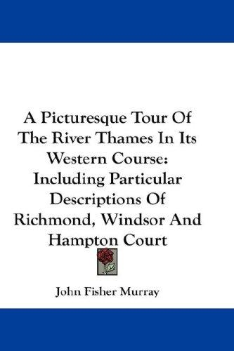 Download A Picturesque Tour Of The River Thames In Its Western Course