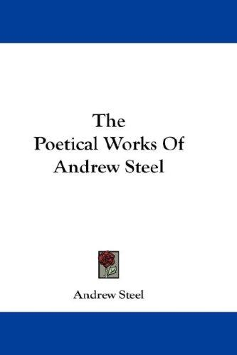 Download The Poetical Works Of Andrew Steel