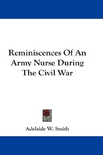 Download Reminiscences Of An Army Nurse During The Civil War