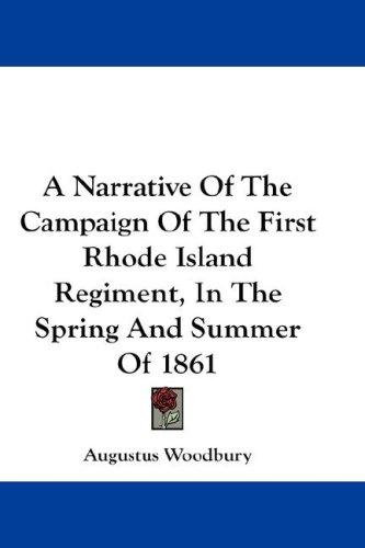 Download A Narrative Of The Campaign Of The First Rhode Island Regiment, In The Spring And Summer Of 1861