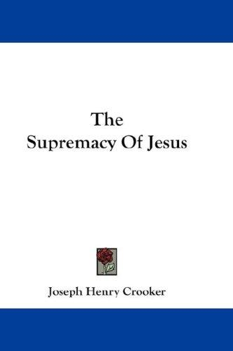 Download The Supremacy Of Jesus