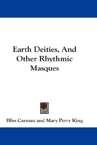 Earth Deities, And Other Rhythmic Masques (Open Library)