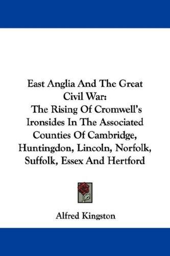 East Anglia And The Great Civil War