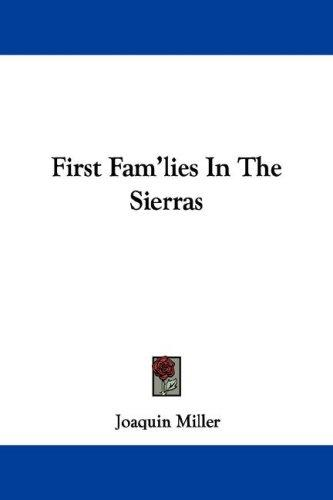 First Fam'lies In The Sierras