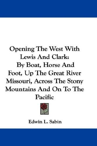 Download Opening The West With Lewis And Clark